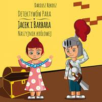 Detektywów para - Jacek i Barbara. Naszyjnik królowej