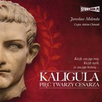 Kaligula. Pięć twarzy cesarza