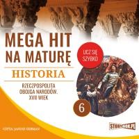 Historia 6. Rzeczpospolita Obojga Narodów. XVII wiek