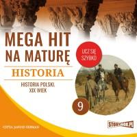 Historia 9. Historia Polski. XIX wiek