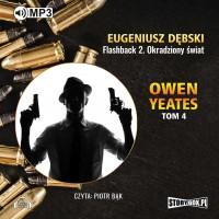 Owen Yeates. Tom 4. Flashback 2 Okradziony świat