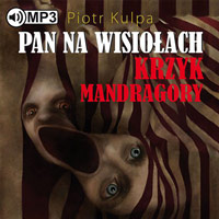 Pan na Wisiolach. Tom 2. Krzyk Mandragory