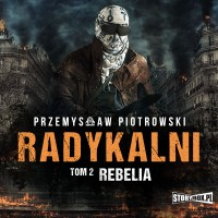 Radykalni. Tom 2. Rebelia