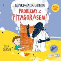 Superbohater z antyku. Tom 4. Problemy z Pitagorasem!