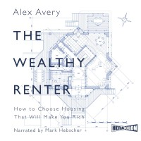 The Wealthy Renter. How to Choose Housing