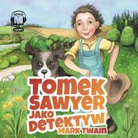 Tomek Sawyer jako detektyw