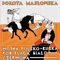Wojna polsko-ruska pod flagą biało-czerwoną