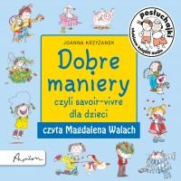 Posłuchajki. Dobre maniery, czyli savoir-vivre dla dzieci