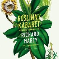 Roślinny kabaret. Botanika i wyobraźnia