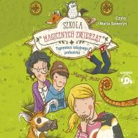 Szkoła magicznych zwierząt. Tajemnica szkolnego podwórka