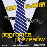 CEO Slayer. Pogromca prezesów