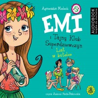 Emi i Tajny Klub Superdziewczyn. Tom 8. List w butelce