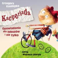 Kacperiada - opowiadania dla łobuzów i nie tylko