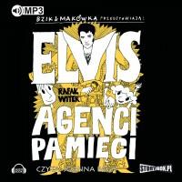 Bzik i Makówka przedstawiają: Elvis i Agenci Pamięci