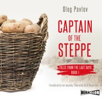 Captain of the Steppe, Tales from the Last Days, Book I