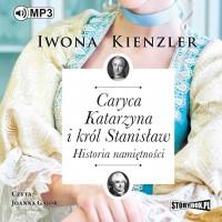Caryca Katarzyna i król Stanisław. Historia namiętności