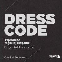 Dress code. Tajemnice męskiej elegancji