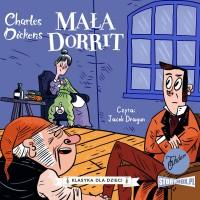 Klasyka dla dzieci. Charles Dickens. Tom 6. Mała Dorrit