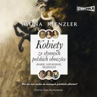 Kobiety ze słynnych polskich obrazów. Boskie, natchnione