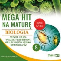 Biologia 8. Człowiek. Układy: wydalniczy i hormonalny. Narządy zmysłów. Neur