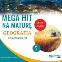 Geografia. 5. Rolnictwo i usługi