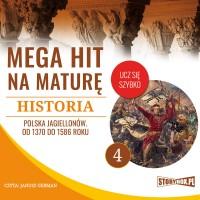 Historia 4. Polska Jagiellonów. Od 1370 do 1586 roku