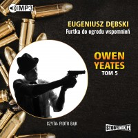 Owen Yeates. Tom 5. Furtka do ogrodu wspomnień