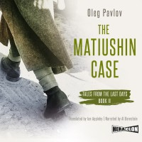 The Matiushin Case, Tales from the Last Days, Book II