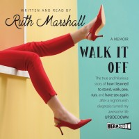 Walk It Off: The true and hilarious story of how ...