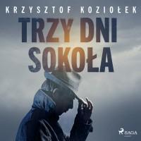 Andrzej Sokół. Tom 3. Trzy dni Sokoła