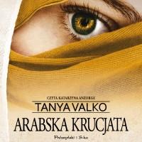 Arabska saga. Arabska krucjata
