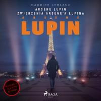 Arsène Lupin. Zwierzenia Arsène'a Lupina