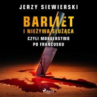 Barliet i nieżywa służąca, czyli morderstwo po francusku