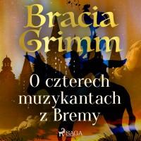 Baśnie Braci Grimm. O czterech muzykantach
