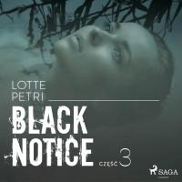 Black notice. Część 3