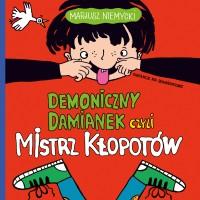 Demoniczny Damianek czyli mistrz kłopotów