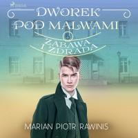 Dworek pod Malwami 6 - Zabawa i zdrada