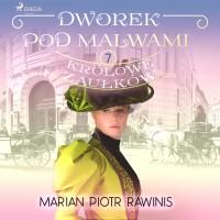 Dworek pod Malwami 7 - Królowe zaułków