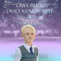 Dworek pod Malwami 8 - Piekielny Witia