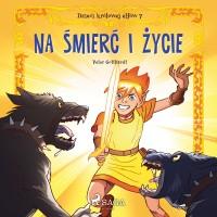 Dzieci królowej elfów 7. Na śmierć i życie