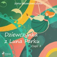 Dziewczynka z Luna Parku. Część 2