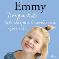 Emmy 8. Droga Kit. Twój chłopak śmierdzi jak rybie siki