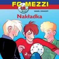 FC Mezzi 10. Nakładka
