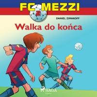 FC Mezzi 2. Walka do końca
