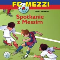 FC Mezzi 4. Spotkanie z Messim