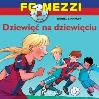 FC Mezzi 5. Dziewięć na dziewięciu