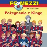 FC Mezzi 6. Pożegnanie z Kingo