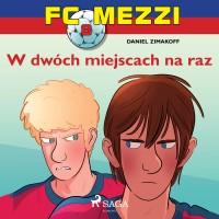 FC Mezzi 8. W dwóch miejscach na raz