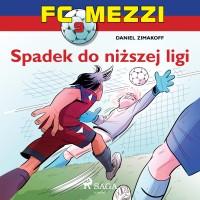 FC Mezzi 9. Spadek do niższej ligi