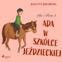 Ada i Gloria 3. Ada w szkółce jeździeckiej